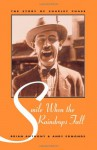 Smile When the Raindrops Fall: The Story of Charley Chase - Brian Anthony, Andy Edmonds