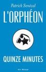 Quinze Minutes - Patrick Senécal