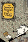 The Complete Stories of Evelyn Waugh - Evelyn Waugh
