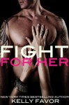 Fight for Her - Kelly Favor