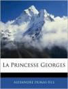 La Princesse Georges - Alexandre Dumas-fils