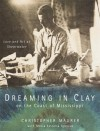 Dreaming in Clay on the Coast of Mississippi - Christopher Maurer
