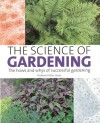The Science of Gardening: The Hows and Whys of Successful Growing - Peter Jones
