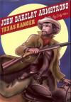 John Barclay Armstrong: Texas Ranger - Judy Alter