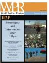 R2P: Sovereignty and Intervention After Libya (World Politics Review Features) - Nikolas Gvosdev, Heather Hurlburt, Robert Jackson, Daniel Larison, Thomas G. Weiss, Politics Review, World