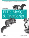 Learning PHP, MySQL, and JavaScript: A Step-By-Step Guide to Creating Dynamic Websites - Robin Nixon