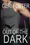 Out of the Dark - Geri Foster