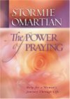 The Power of Praying: Help for a Woman's Journey Through Life - Stormie Omartian