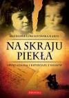 Na skraju piekła. Opowiadania i reportaże z kresów - Agnieszka Lewandowska - Kąkol
