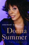 Ordinary Girl: The Journey - Donna Summer, Marc Eliot