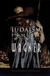 Judaism in Music and Other Essays - Richard Wagner, William Ashton Ellis
