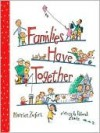 Families Have Together - Harriet Ziefert, Deborah Zemke