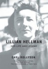 Lillian Hellman: Her Life and Legend - Carl Rollyson