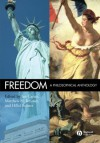 Freedom: A Philosophical Anthology - Ian Carter, Matthew H. Kramer, Hillel Steiner