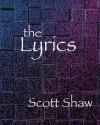The Lyrics - Scott Shaw