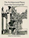 "The Architectural Plates from the ""Encyclopedie"" - Denis Diderot"
