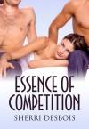 Essence of Competition (Love & Rivalry, #1) - Sherri Desbois