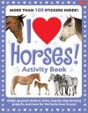 I Love Horses! Activity Book: Giddy-up great stickers, trivia, step-by-step drawing projects, and more for the horse lover in you! - Walter Foster Creative Team, Russell Farrell, Diana Fisher, Walter Foster Creative Team