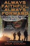 Always Faithful, Always Forward: The Forging of a Special Operations Marine - Dick Couch