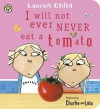 I Will Not Ever Never Eat a Tomato. Lauren Child - Lauren Child
