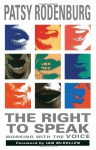 The Right to Speak: Working with the Voice - Patsy Rodenburg