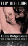 Flip Her Coin (Sex in San Francisco, #3) - Leah Ridgewood