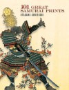 101 Great Samurai Prints - Utagawa Kuniyoshi, John Grafton