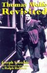 Thomas Wolfe Revisited - Joseph Scotchie, Ralph Roberts