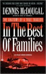 In the Best of Families: The Anatomy of a True Tragedy - Dennis McDougal