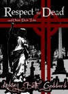 Respect For The Dead - Lindsey Beth Goddard