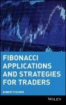 Fibonacci Applications and Strategies for Traders - Robert Fischer