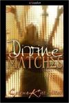 Divine Matches - Selena Kitt, M.E. Hydra, Dakota Trace, Ava James