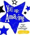 You Are Amazing. Rachel Bright - Rachel Bright