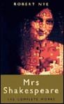 Mrs. Shakespeare - Robert Nye