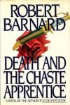 Death And The Chaste Apprentice - Robert Barnard