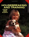 Housebreaking And Training Your New Puppy - Michael Kelly