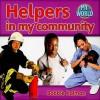 Helpers in the Community (My World: Series G) - Bobbie Kalman