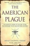 The American Plague - Molly Caldwell Crosby