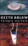 Terapia mortale - Keith Ablow, Francesco Bruno