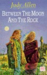 Between the Moon and the Rock (Red Fox Young Adult) - Judy Allen