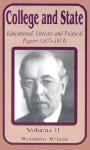College and State: Educational, Literary and Political Papers 1875-1913 - Woodrow Wilson
