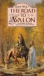 The Road to Avalon - Joan Wolf