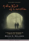 A New Kind of Christian: A Tale of Two Friends on a Spiritual Journey (Audio) - Brian D. McLaren, Paul Michael