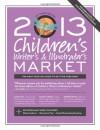 2013 Children's Writer's & Illustrator's Market - Chuck Sambuchino