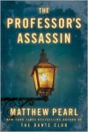 The Professor's Assassin (Short Story) (The Technologists 0.5) - Matthew Pearl