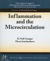 Inflammation and the Microcirculation (Colloquium Series in Integrated Systems Physiology: From Molecule to Function) - D. Neil Granger, Elena Senchenkova