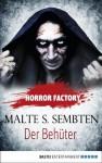 Horror Factory - Der Behüter (German Edition) - Malte S. Sembten, Uwe Voehl