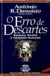 O Erro de Descartes: Emoção, Razão e Cérebro Humano - Antonio R. Damasio