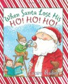 When Santa Lost His Ho! Ho! Ho! - Laura Rader