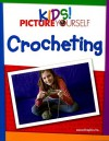 Kids! Picture Yourself Crocheting - Maran Graphics Development Group, maranGraphics Development Group, MaranGraphics Development Group Staff